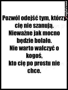 W końcu to zrozumiałam. Real Quotes, Life Quotes, Weekend Humor, Happy Photos, Motto, Good Advice, Life Lessons, Favorite Quotes, Quotations