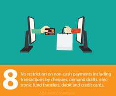 No restriction on non-cash payments including transactions by cheques, demand drafts, electronic fund transfers, debit and credit cards.