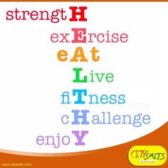 strength excercise eat live atness,challenge,enjoy.