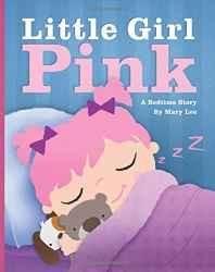 Little Girl Pink: A Bedtime Story: Volume 5 (Emma Books) Paperback ? Import 8 Jul 2015