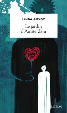 Le jardin d'Amsterdam, par Linda Amyot