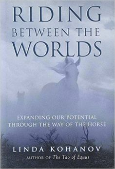 Riding between the Worlds: Expanding Human Consciousness through the Way of the…