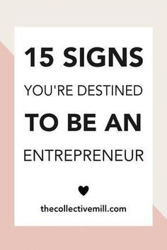 Entrepreneur Inspiration Discover 15 Signs Youre Destined to be an Entrepreneur Have you always dreamed of running your own company? If so check out these 15 signs that will probably show you youre destined to be an entrepreneur. Citation Entrepreneur, Business Entrepreneur, Business Marketing, Business Leaders, Media Marketing, Business Planning, Business Tips, Online Business, Business Quotes