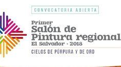 """""""Cielos de púrpura y oro"""", I Salón de Pintura regional, El Salvador 2018, abre convocatoria"""