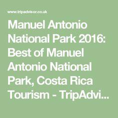 Manuel Antonio National Park 2016: Best of Manuel Antonio National Park, Costa Rica Tourism - TripAdvisor