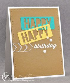 """hand crafted birthday card from Joyful Creations with Kim .kraft base with faux pierced edge . double """"happy"""" negative space on colorful panels . luv the mod cheerful look . great for guys too . Happy Birthday Man, Happy Birthday Cards, Silhouette Cameo Cards, Making Greeting Cards, Cricut Cards, Masculine Cards, Homemade Cards, Cardmaking, Negative Space"""