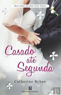 """""""Casado até Segunda"""", Catheryne Bybee"""