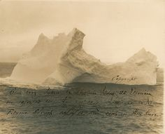 Photo by Captain W. F. Wood, April 12, 1912 (Iceberg that sunk the Titanic)