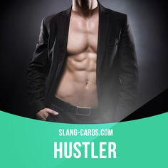 """""""Hustler"""" means a person, usually male, who has sex for money  Example: Every…"""