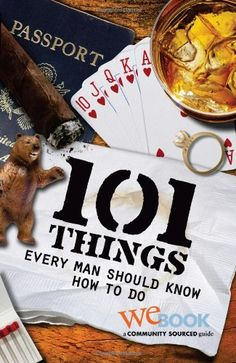 101 Things Every Man Should Know How to Do by WEbook,http://www.amazon.com/dp/1935003046/ref=cm_sw_r_pi_dp_7Mhrsb1GTKPBTCHC