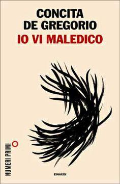 Concita De Gregorio, Io vi maledico, Numeri Primi - DISPONIBILE ANCHE IN EBOOK