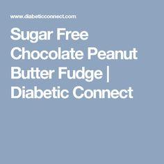 Sugar Free Chocolate Peanut Butter Fudge | Diabetic Connect