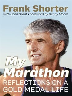 My Marathon: Reflections on a Gold Medal Life is a revealing memoir by Frank Shorter, the father of American distance running. After winning the 1969 NCAA title in the 10,000-meters title during his senior year at Yale, Shorter went on to win a staggering 24 national titles on track, road, and cross country courses, but it was in the marathon that Shorter achieved his greatest fame and recognition.