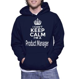 I Can't Keep Calm I'm A Product Manager Hoodie