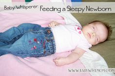 Chronicles of a Babywise Mom: Baby Whisperer: Feeding a Sleepy Newborn. This is an amazing resource!!