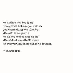 Image may contain: text that says 'ek onthou nog toe jy my voorgestel het aan jou stilte. jou asemhaling was vlak bo die stilte se gesuis en ek het gevoel asof ek in die middel van die staan en wag vir jou om my einde te beteken kaalwoorde' Bff Quotes, Poetry Quotes, Friend Quotes, Short Friendship Quotes, Funny Friendship, Afrikaanse Quotes, Romantic Poems, Famous Poems, Caption Quotes
