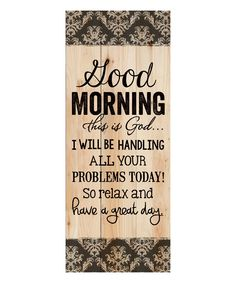 Look at this 'Good Morning, This is God' Wall Sign on #zulily today!