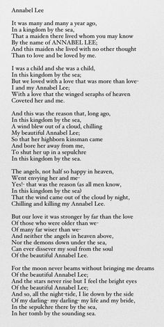 Annabel Lee - Edgar Allan Poe (My almost 90-yr-old Granddaddy can still recite this poem, since learning it as a boy.)