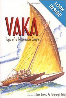 Vaka: Saga of a Polynesian canoe: Thomas R. A. H. Davis: 9789820101203: Amazon.com: Books