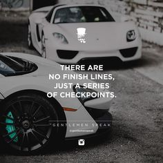 #gentlemenspeak #gentlemen #quotes #follow #life #classy #blogger #menstyle #menwithclass #menwithstyle #elegance #entrepreneurquotes #lifequotes #motivationalquotes #checkpoint #finishline #success #porsche #whitecar #sportcar #entrepreneur