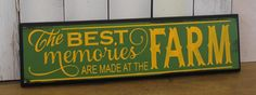 The Best MEMORIES are Made At The FARM/Farm Decor/Farm Sign/Farm Wall Hanging/John Deere Colors/Green/Yellow/Wood Sign by TheGingerbreadShoppe on Etsy https://www.etsy.com/listing/218814666/the-best-memories-are-made-at-the