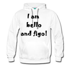 Hood sweatshirt  for man 34,49 € #chepakko #design #sayitwithatshirt  #italian #word #sayng #citazioni #bellofigo #cool #fashion  #funny  #idea #trendy #men #sweatshirt #hooded #hood #white
