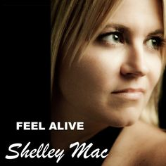 Disconnected, uninspired? Download Check out Shelley's new single FEEL ALIVE! http://itunes.apple.com/us/album/feel-alive-single/id526171014