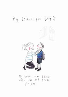 BLUE - My Beautiful BOY - School print from the 'Sketchy Muma' series by Anna Lewis Mother Son Quotes, Mommy Quotes, Baby Quotes, Cute Quotes, Newborn Quotes, Pregnancy Quotes, Toddler And Baby Room, Toddler Fun, I Love My Son