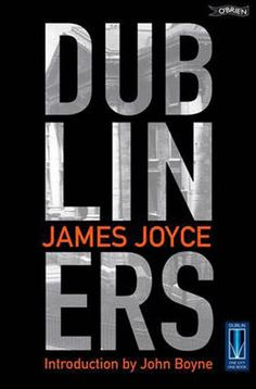 Dubiners by James Joyce was the Dublin: One City, One Book choice for 2012. Dubliners is Joyce at his most direct and his most accessible. Any reader may pick it up and enjoy these fifteen stories about the lives, loves, small triumphs and great failures of its ordinary citizens without the trepidation that might be felt on opening, say, Ulysses