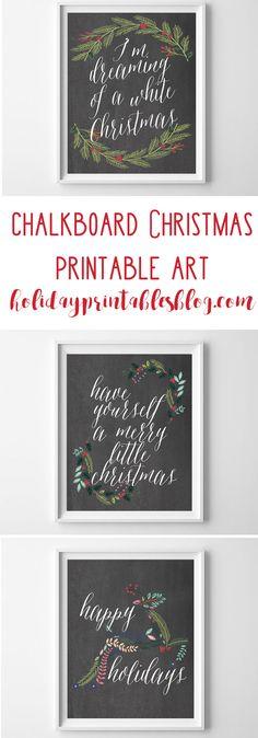 Christmas Free Printable Art   Christmas Printables   Chalkboard Printable Art   Happy Holidays   Have Yourself a Merry Little Christmas   Dreaming of a White Christmas   Holly & Garland