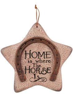 "Painted polyresin sign with leather hanger. ""Home is where the Horse Is."" Dimensions: 9"" H x 9.25"" W x .5"" D Shipping weight: 2 lbs. CLEARANCE! This item has been discontinued. Only (1) left in stock."