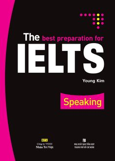 The Best Preparation for IELTS Speaking (PDF) helps English learners to improve their speaking skill more rapidly and effectively