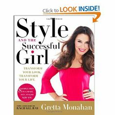 Style and the Successful Girl: Gretta Monahan: 9781592407941: Books - Amazon.ca