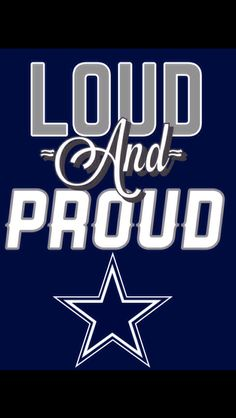 Dallas Cowboys Loud And Proud