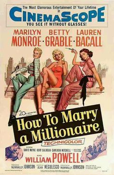 """Poster for the 1953 film """"How to Marry a Millionaire,"""" with Betty Grable, Marilyn Monroe, and Laura Bacall. Such a wonderful romantic comedy, with three gorgeous leading ladies, and magnificent CinemaScope Technicolor!"""
