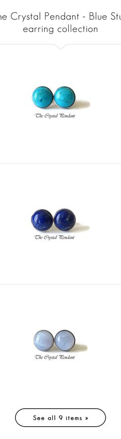 """""""The Crystal Pendant - Blue Stud earring collection"""" by thecrystalpendant on Polyvore featuring jewelry, earrings, stainless steel jewelry, blue earrings, earrings jewelry, stainless steel earrings, cabochon jewelry, blue jewelry, stainless steel jewellery and cabochon earrings"""
