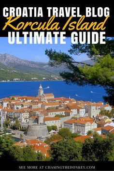 Things To Do In Korcula, Croatia For Singles, Couples & Families Best Vacation Spots, Best Vacations, Europe Travel Tips, Us Travel, Travel Advice, Travel Guides, Travel Destinations, Korcula Croatia, Journey