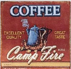 Campfire coffee! Want this sign for my camper!