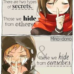 There are two types of secrets.......Those we hide from others.....and those we hide from ourselves.