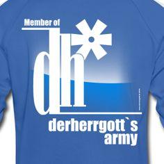 """The Official """"derherrgott`s Army"""" Fan Wear!"""