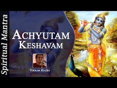 Achyutam Keshavam Krishna Damodaram Ram Narayanam Janaki Vallabham - YouTube Good Morning Flowers, Krishna, Spirituality, Youtube, Youtubers, Youtube Movies