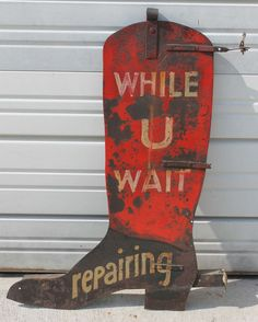 """ca 1900 sheet iron boot form """"Repairs"""" trade sign Antique Signs, Vintage Signs, Advertising Signs, Vintage Advertisements, Wood Craft Patterns, Sign Writing, Primitive Signs, Christmas Signs Wood, Patterned Vinyl"""