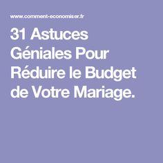 31 Astuces Géniales Pour Réduire le Budget de Votre Mariage.
