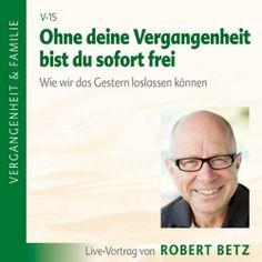 Ohne deine Vergangenheit bist du sofort frei von Robert Betz, http://www.amazon.de/dp/B003EU6G60/ref=cm_sw_r_pi_dp_XZdrtb1FZH5TV