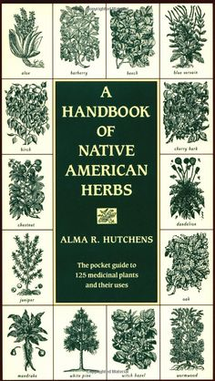 Free Kindle A Handbook of Native American Herbs: The Pocket Guide to 125 Medicinal Plants and Their Uses (Healing Arts), Author Alma R. Healing Herbs, Medicinal Plants, Natural Healing, Healing Books, Herbal Plants, Natural Medicine, Herbal Medicine, Medicine Book, Medicine Garden