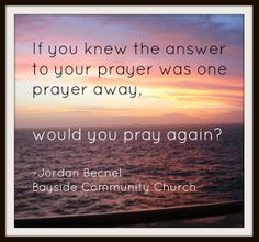 """Great message from Jordan Becnel, """"Why Keep Praying."""" In the archives after 2/17/14"""