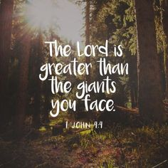 The Lord Is Greater Than The Giants You Face quotes quote religious quotes quotes about religion religious life quotes