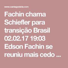 Fachin chama Schiefler para transição  Brasil 02.02.17 19:03 Edson Fachin se reuniu mais cedo com Márcio Schiefler, o juiz que auxiliou Teori Zavascki. O novo relator pediu ajuda de Schiefler e de outros funcionários do gabinete no processo de transição, informa Daniel Adjuto, do SBT Brasil.  Mais cedo, O Antagonista pediu a Fachin que chamasse Schiefler de volta para continuar na coordenação dos processos da Lava Jato.