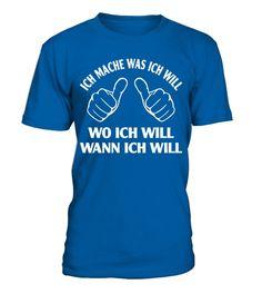 Ich mache was ich will Spitzenreiter Geschenk Tshirt