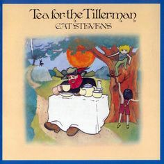 "Cat Stevens ""Tea for the Tillerman"" 1970"